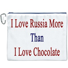 I Love Russia More Than I Love Chocolate Canvas Cosmetic Bag (XXXL)