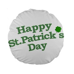 Happy St Patricks Text With Clover Graphic 15  Premium Flano Round Cushion