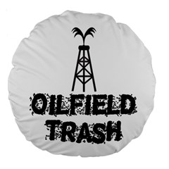 Oilfield Trash 18  Premium Flano Round Cushion