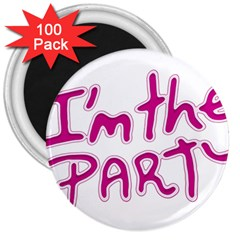 I Am The Party Typographic Design Quote 3  Button Magnet (100 Pack)