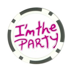 I Am The Party Typographic Design Quote Poker Chip