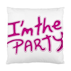 I Am The Party Typographic Design Quote Cushion Case (two Sided)