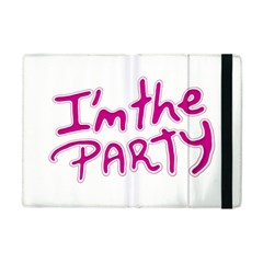 I Am The Party Typographic Design Quote Apple Ipad Mini Flip Case