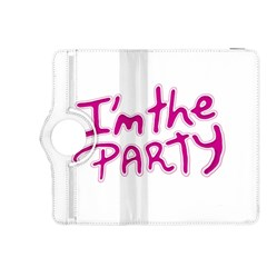 I Am The Party Typographic Design Quote Kindle Fire Hdx 8 9  Flip 360 Case