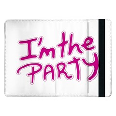 I Am The Party Typographic Design Quote Samsung Galaxy Tab Pro 12.2  Flip Case