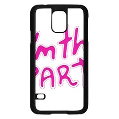 I Am The Party Typographic Design Quote Samsung Galaxy S5 Case (Black)