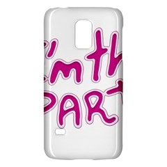 I Am The Party Typographic Design Quote Samsung Galaxy S5 Mini Hardshell Case