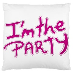 I Am The Party Typographic Design Quote Standard Flano Cushion Case (Two Sides)