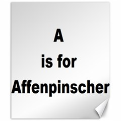 A Is For Affenpinscher Canvas 20  x 24  (Unframed)