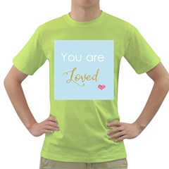 You are Loved Green T-Shirt