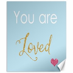 You Are Loved Canvas 8  X 10