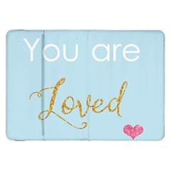 You Are Loved Samsung Galaxy Tab 8 9  P7300 Flip Case