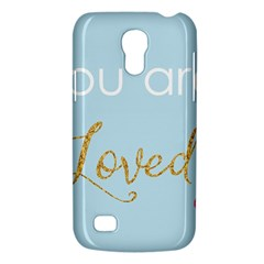 You Are Loved Samsung Galaxy S4 Mini (gt I9190) Hardshell Case