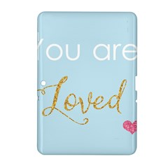 You are Loved Samsung Galaxy Tab 2 (10.1 ) P5100 Hardshell Case