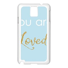 You are Loved Samsung Galaxy Note 3 N9005 Case (White)