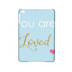 You are Loved Apple iPad Mini 2 Hardshell Case