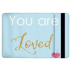 You are Loved Apple iPad Air Flip Case