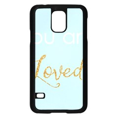 You Are Loved Samsung Galaxy S5 Case (black)