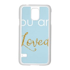 You are Loved Samsung Galaxy S5 Case (White)
