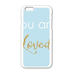 You Are Loved Apple Iphone 6 White Enamel Case
