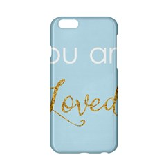 You are Loved Apple iPhone 6 Hardshell Case