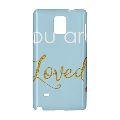 You are Loved Samsung Galaxy Note 4 Hardshell Case