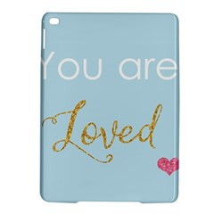 You Are Loved Apple Ipad Air 2 Hardshell Case