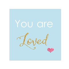 You are Loved Small Satin Scarf (Square)