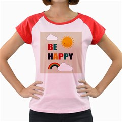 Be Happy Women s Cap Sleeve T-Shirt (Colored)