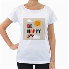 Be Happy Women s Loose-Fit T-Shirt (White)