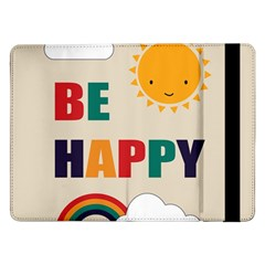 Be Happy Samsung Galaxy Tab Pro 12 2  Flip Case