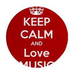 Keep Calm And Love Music 5739 Round Ornament