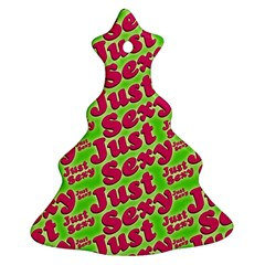 Just Sexy Quote Typographic Pattern Ornament (Christmas Tree)