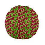Just Sexy Quote Typographic Pattern Standard 15  Premium Flano Round Cushions Back