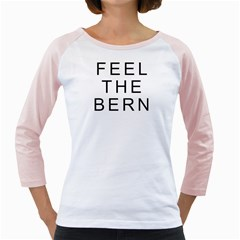 Feel The Bern On White Girly Raglans