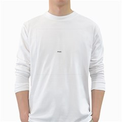 Never Trust An Atom White Long Sleeve T-Shirts