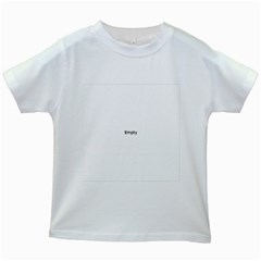 THINK LIKE A PROTON AND STAY POSITIVE Kids White T-Shirts