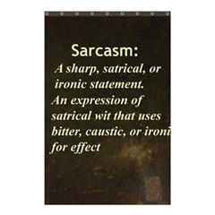 Sarcasm  Shower Curtain 48  x 72  (Small)