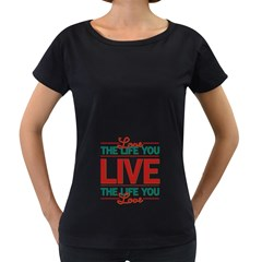 Love The Life You Live Women s Loose-Fit T-Shirt (Black)