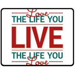 Love The Life You Live Double Sided Fleece Blanket (Medium)
