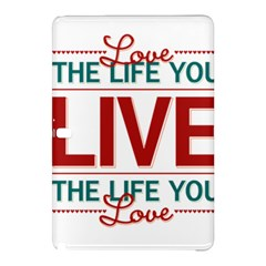 Love The Life You Live Samsung Galaxy Tab Pro 10 1 Hardshell Case