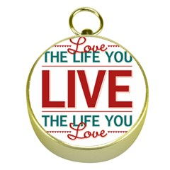 Love The Life You Live Gold Compasses