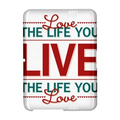Love The Life You Live Kindle Fire HD Hardshell Case