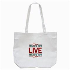 Love The Life You Live Tote Bag (White)