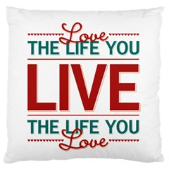 Love The Life You Live Large Flano Cushion Cases (Two Sides)
