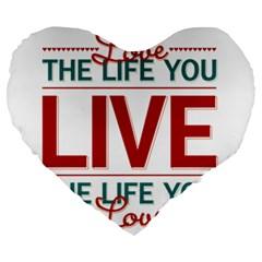Love The Life You Live Large 19  Premium Flano Heart Shape Cushions