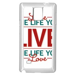 Love The Life You Live Samsung Galaxy Note 4 Case (White)