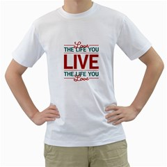 Love The Life You Live Men s T-Shirt (White) (Two Sided)