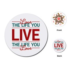 Love The Life You Live Playing Cards (Round)