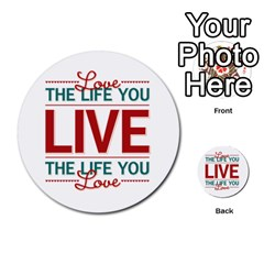 Love The Life You Live Multi-purpose Cards (Round)